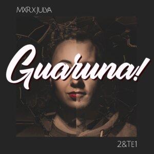 """GUARUNA! – """"2&Te1"""" (PREORDER 12.04.18) + Autograf"""